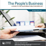 The People's Business: A Guide to the California Public Records Act