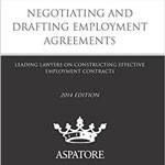 Trends, Developments, and Best Practices Relevant to Drafting Employment Agreements
