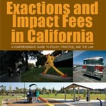 Exactions and Impact Fees in California Published by Solano Press Books